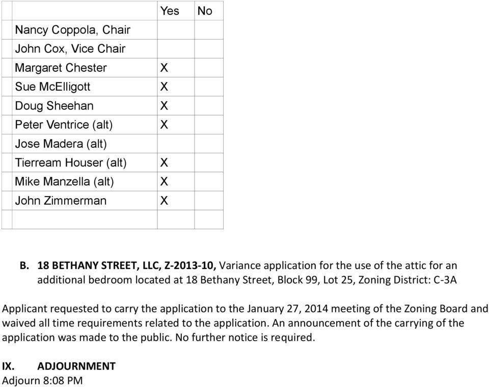 Bethany Street, Block 99, Lot 25, Zoning District: C-3A Applicant requested to carry the application to the January 27,