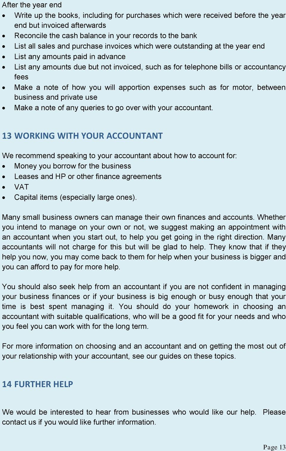 you will apportion expenses such as for motor, between business and private use Make a note of any queries to go over with your accountant.