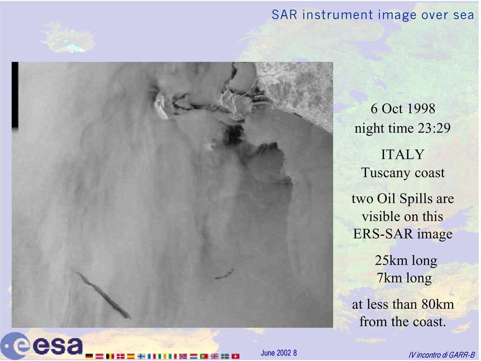 are visible on this ERS-SAR image 25km long 7km