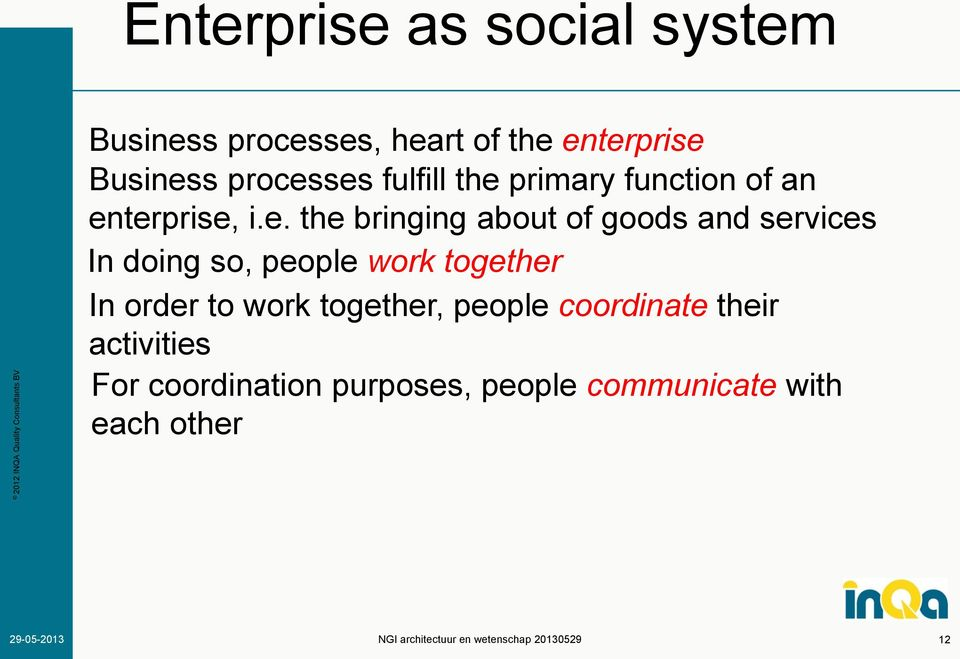 ses fulfill the primary function of an enterprise, i.e. the bringing about of goods