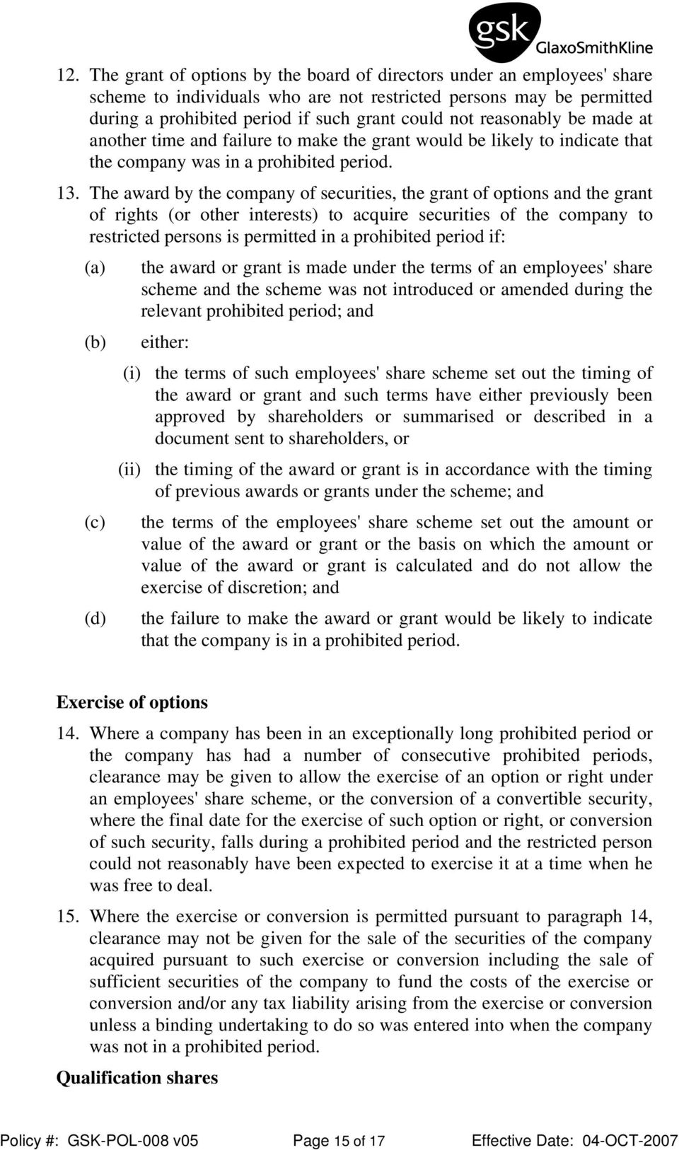 The award by the company of securities, the grant of options and the grant of rights (or other interests) to acquire securities of the company to restricted persons is permitted in a prohibited