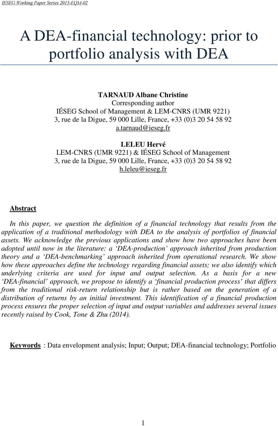 fr Abstract In this paper, we question the definition of a financial technology that results from the application of a traditional methodology with DEA to the analysis of portfolios of financial