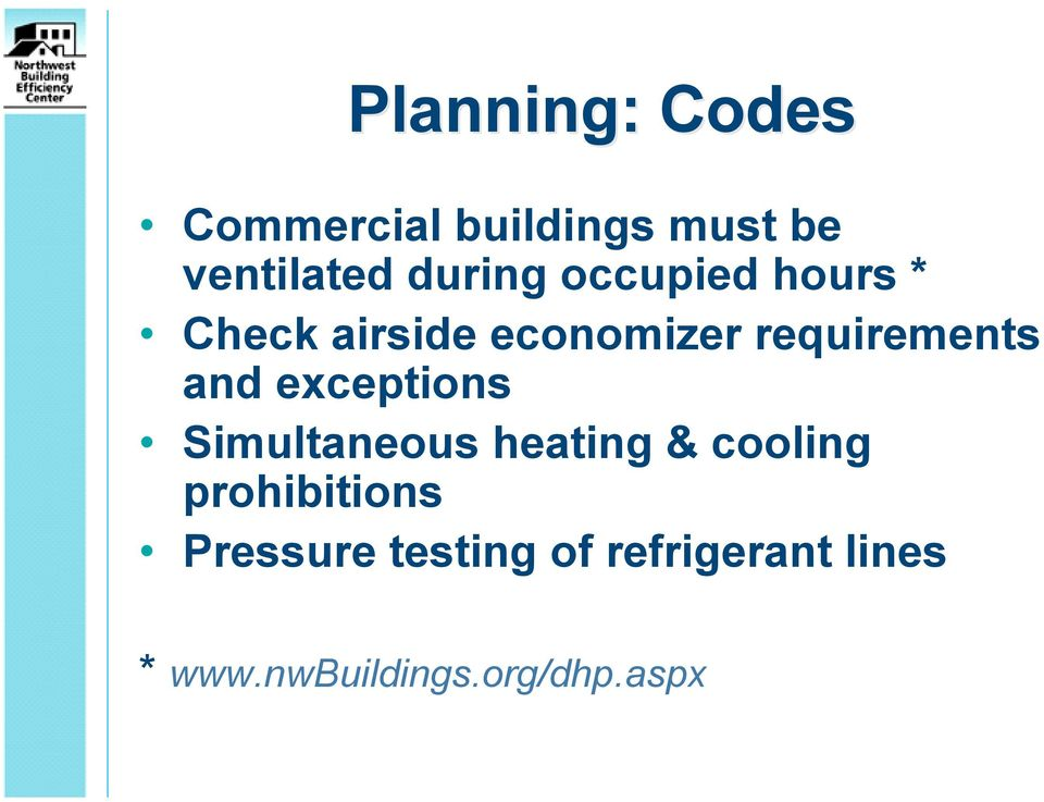 and exceptions Simultaneous heating & cooling prohibitions