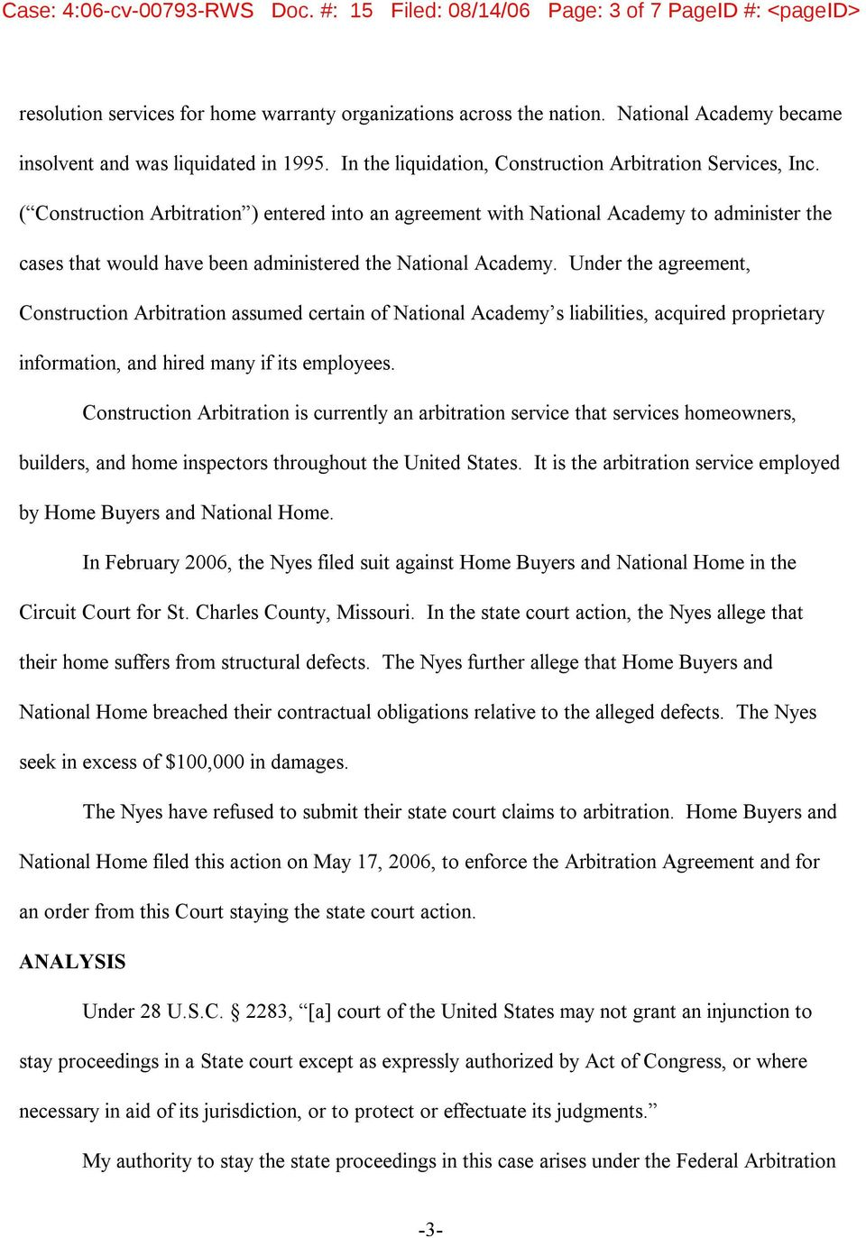 ( Construction Arbitration entered into an agreement with National Academy to administer the cases that would have been administered the National Academy.
