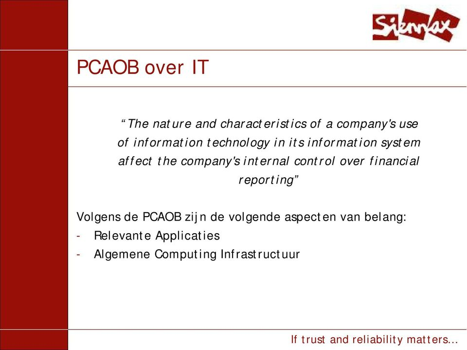 internal control over financial reporting Volgens de PCAOB zijn de