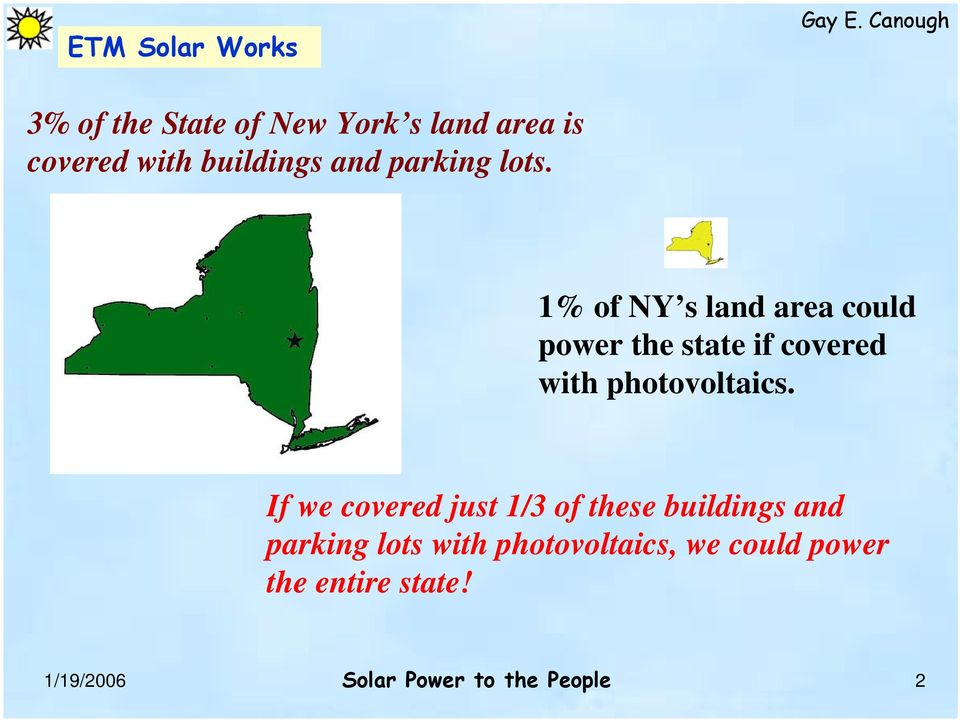1% of NY s land area could power the state if covered with photovoltaics.