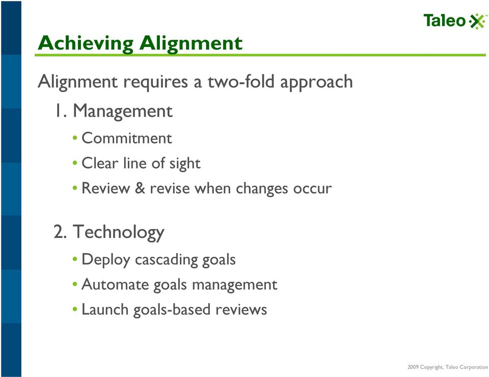 Management Commitment Clear line of sight Review &