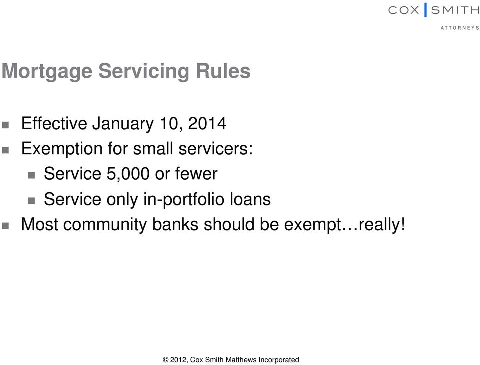 Service only in-portfolio loans Most community banks