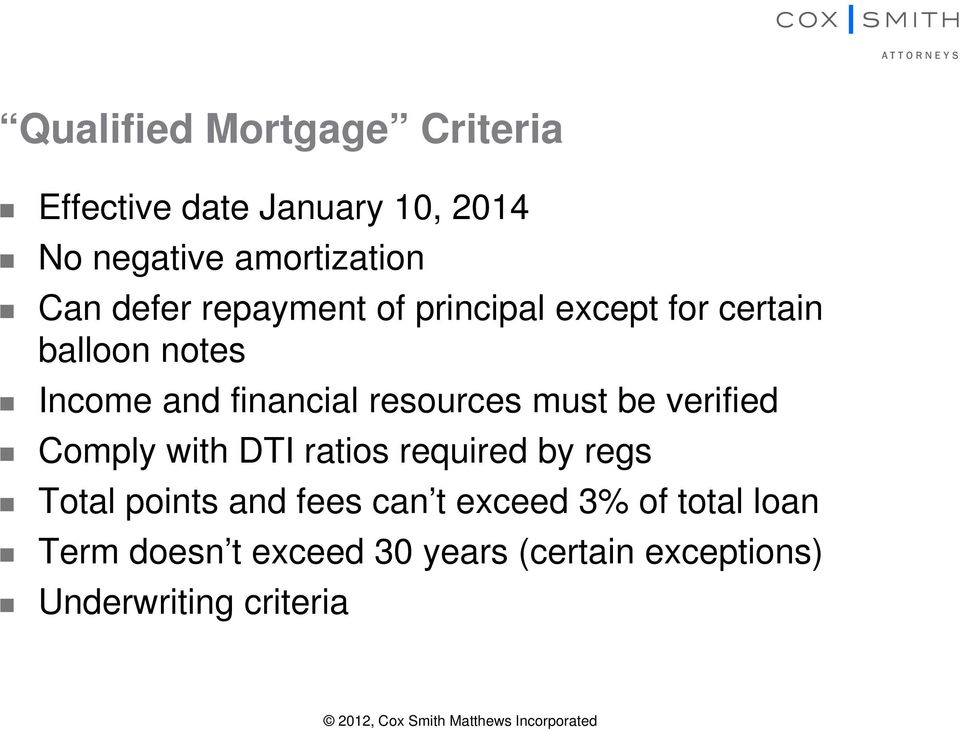 verified Comply with DTI ratios required by regs Total points and fees can t exceed 3% of total loan