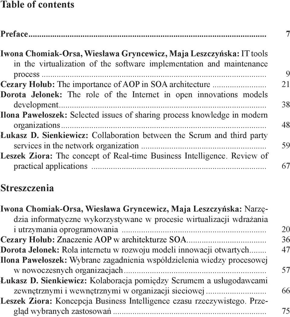 .. 38 Ilona Pawełoszek: Selected issues of sharing process knowledge in modern organizations... 48 Łukasz D.