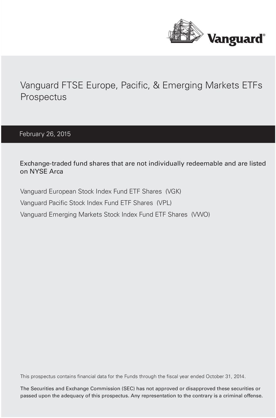 Fund ETF Shares (VWO) This prospectus contains financial data for the Funds through the fiscal year ended October 31, 2014.