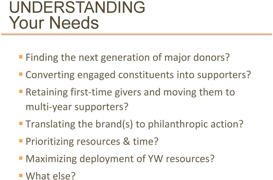 Retaining first-time givers and moving them to multi-year supporters?
