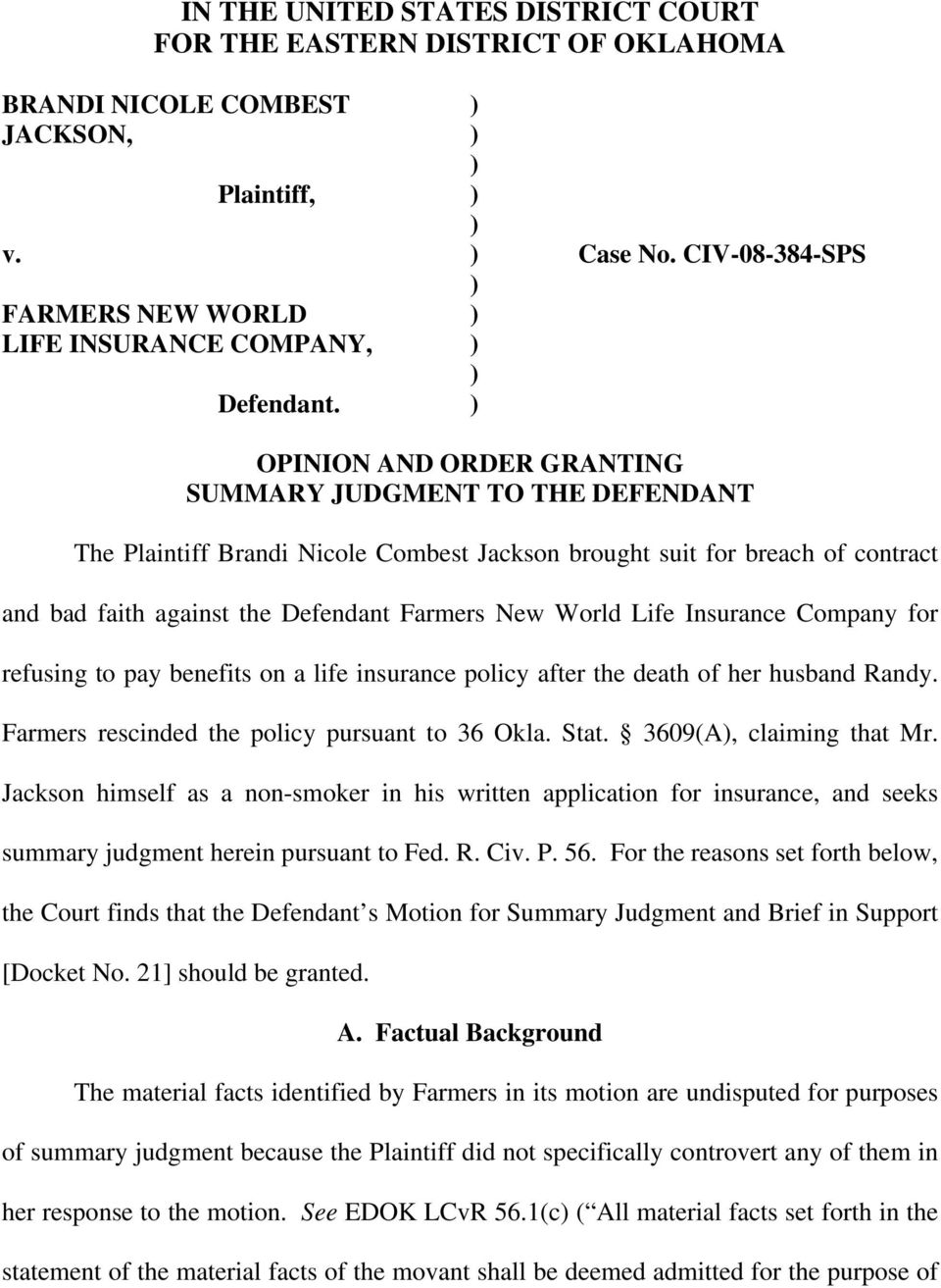) OPINION AND ORDER GRANTING SUMMARY JUDGMENT TO THE DEFENDANT The Plaintiff Brandi Nicole Combest Jackson brought suit for breach of contract and bad faith against the Defendant Farmers New World