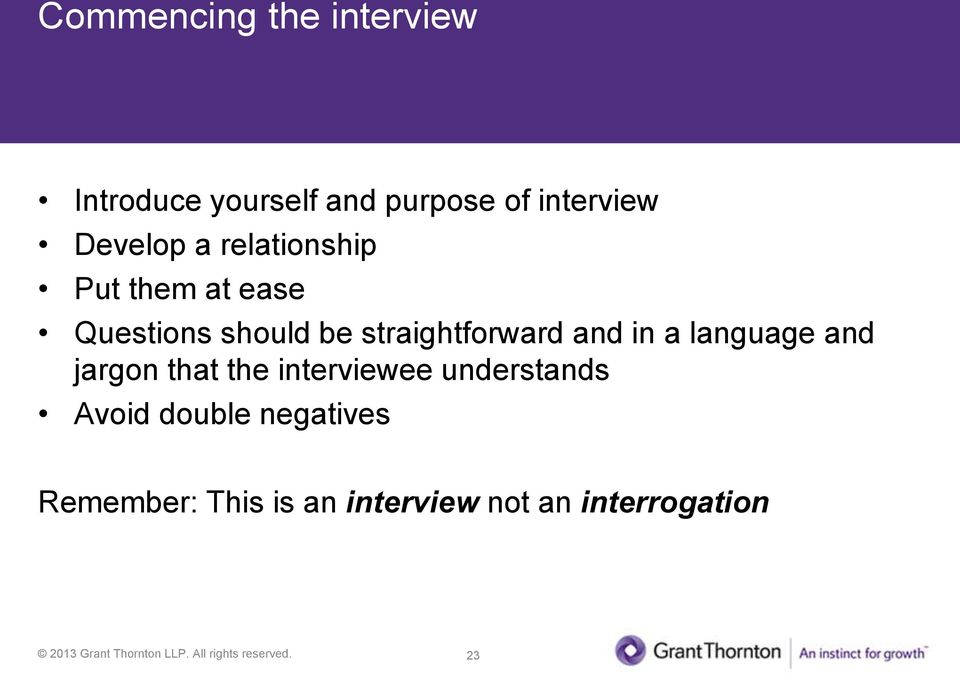 straightforward and in a language and jargon that the interviewee