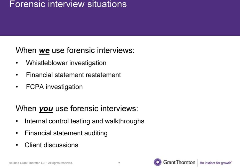 investigation When you use forensic interviews: Internal control