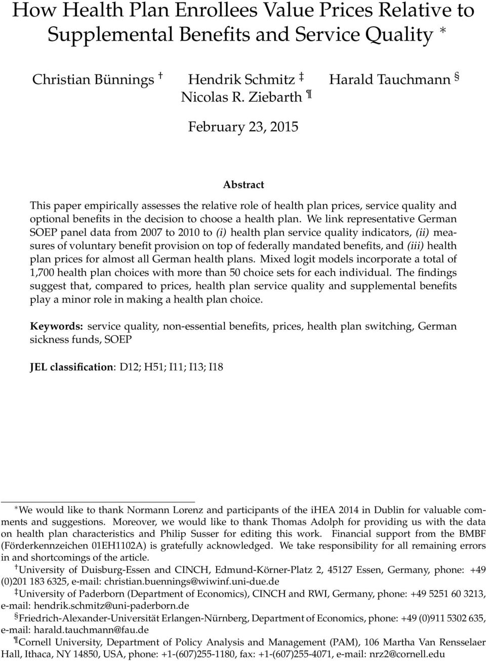 We link representative German SOEP panel data from 2007 to 2010 to (i) health plan service quality indicators, (ii) measures of voluntary benefit provision on top of federally mandated benefits, and