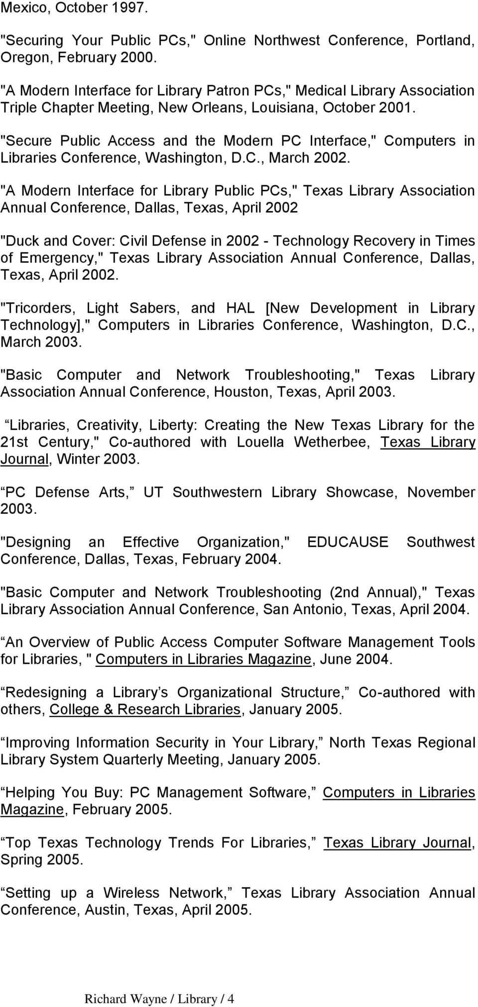"""Secure Public Access and the Modern PC Interface,"" Computers in Libraries Conference, Washington, D.C., March 2002."