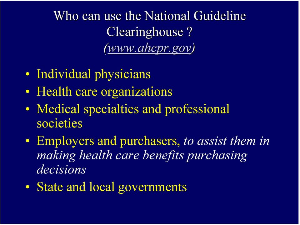 gov) Individual physicians Health care organizations Medical specialties