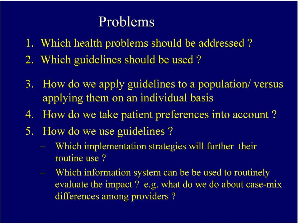 How do we take patient preferences into account? 5. How do we use guidelines?