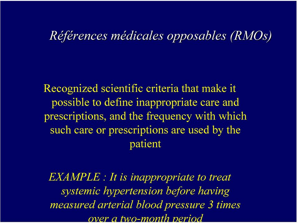 which such care or prescriptions are used by the patient EXAMPLE : It is