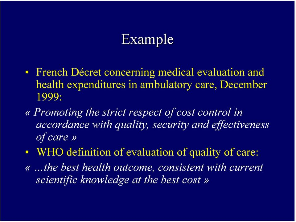 quality, security and effectiveness of care» WHO definition of evaluation of quality of