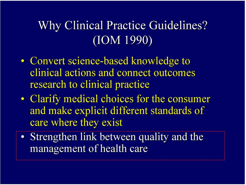 outcomes research to clinical practice Clarify medical choices for the consumer