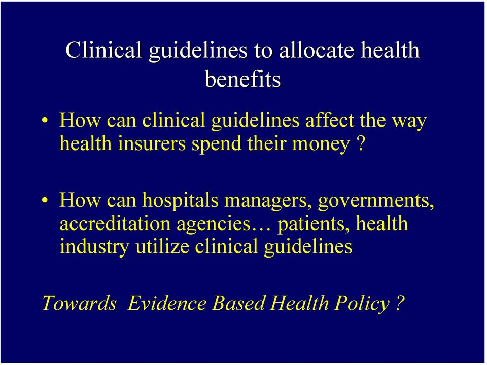 How can hospitals managers, governments, accreditation agencies