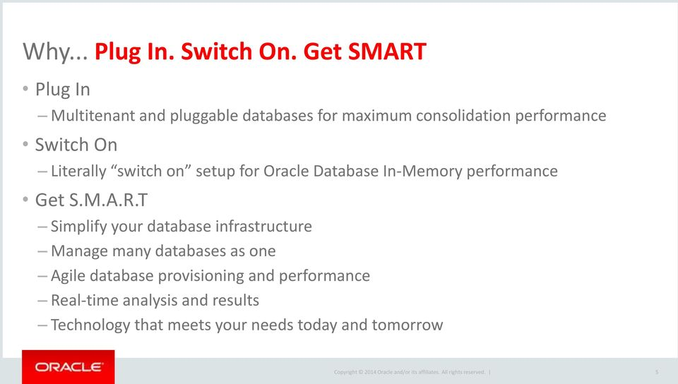 Literally switch on setup for Oracle Database In-Memory performance Get S.M.A.R.