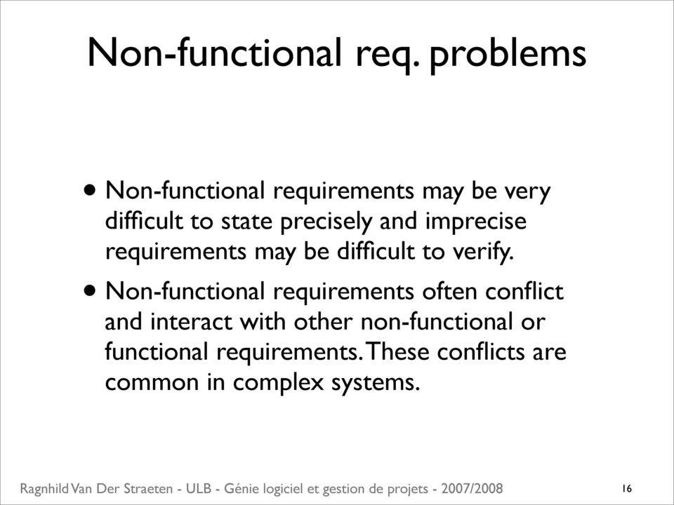 and imprecise requirements may be difficult to verify.