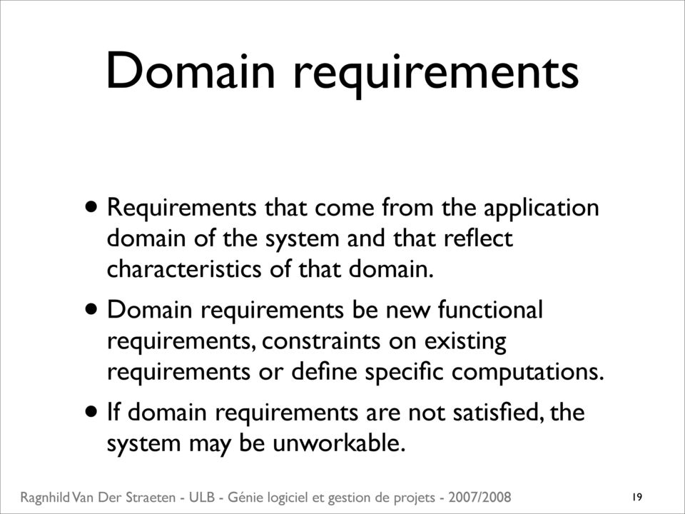 Domain requirements be new functional requirements, constraints on existing