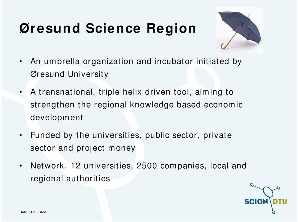 knowledge based economic development Funded by the universities, public sector, private
