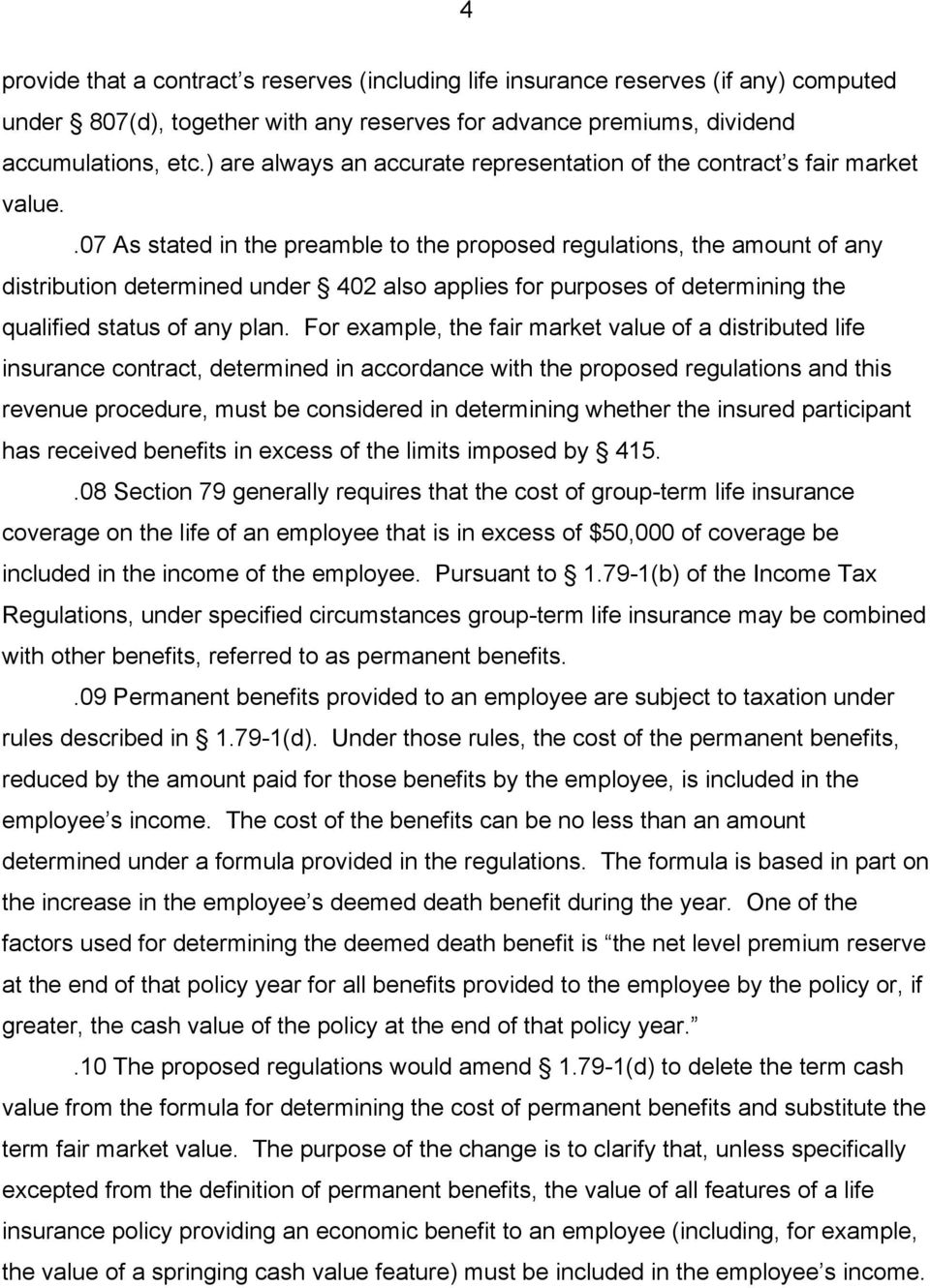 .07 As stated in the preamble to the proposed regulations, the amount of any distribution determined under 402 also applies for purposes of determining the qualified status of any plan.
