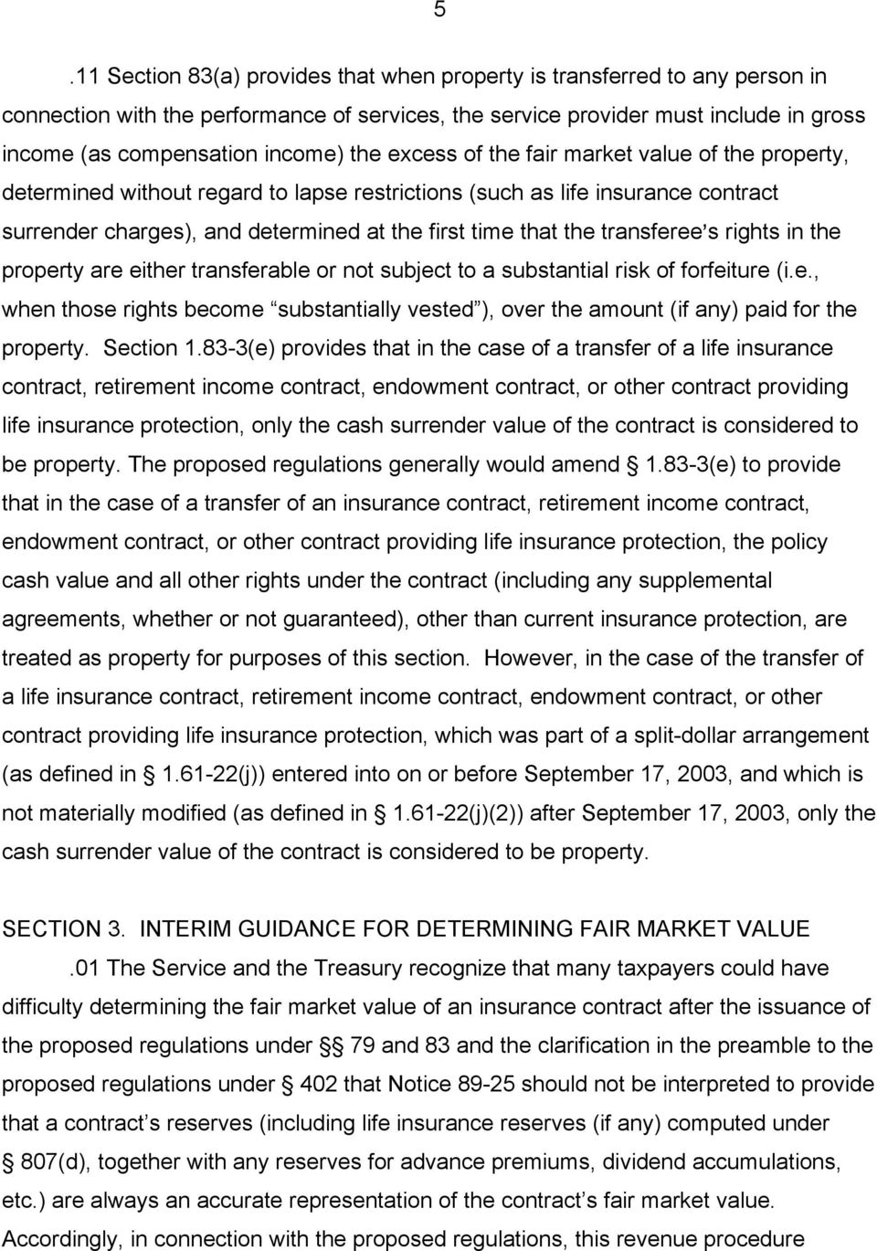 transferee=s rights in the property are either transferable or not subject to a substantial risk of forfeiture (i.e., when those rights become substantially vested ), over the amount (if any) paid for the property.