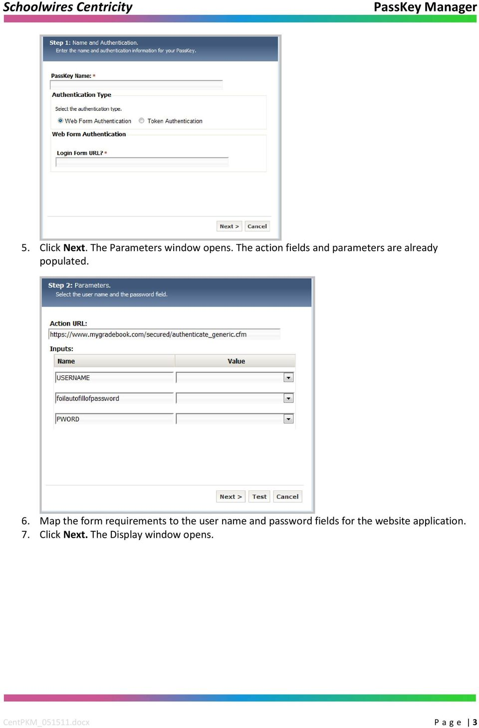 Map the form requirements to the user name and password fields