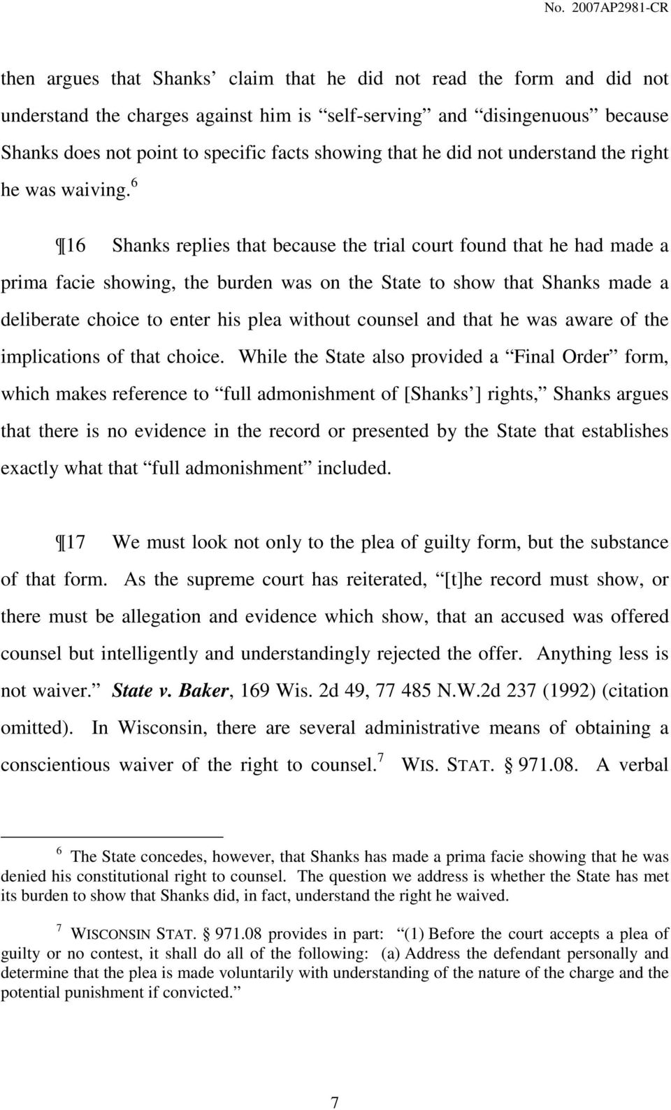 6 16 Shanks replies that because the trial court found that he had made a prima facie showing, the burden was on the State to show that Shanks made a deliberate choice to enter his plea without