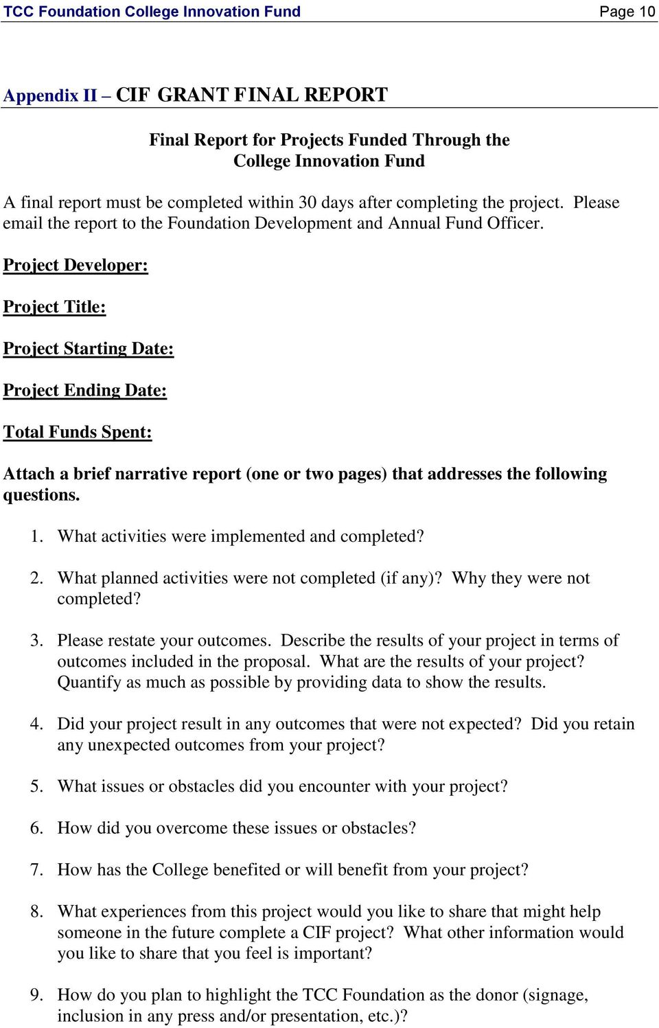 Project Developer: Project Title: Project Starting Date: Project Ending Date: Total Funds Spent: Attach a brief narrative report (one or two pages) that addresses the following questions. 1.