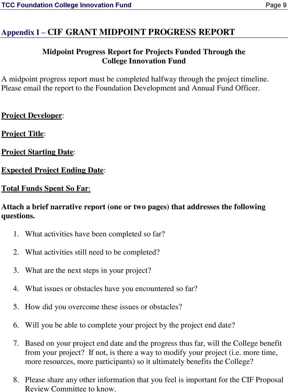 Project Developer: Project Title: Project Starting Date: Expected Project Ending Date: Total Funds Spent So Far: Attach a brief narrative report (one or two pages) that addresses the following