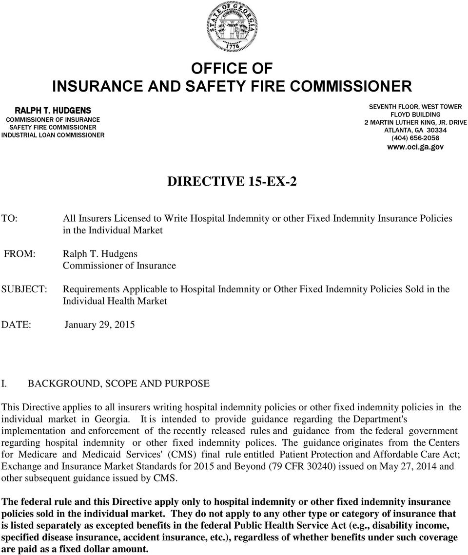 oci.ga.gov DIRECTIVE 15-EX-2 TO: FROM: SUBJECT: All Insurers Licensed to Write Hospital Indemnity or other Fixed Indemnity Insurance Policies in the Individual Market Ralph T.
