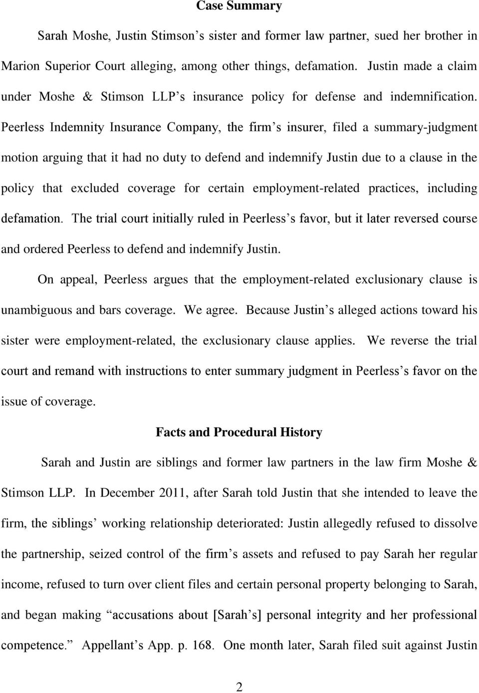 Peerless Indemnity Insurance Company, the firm s insurer, filed a summary-judgment motion arguing that it had no duty to defend and indemnify Justin due to a clause in the policy that excluded
