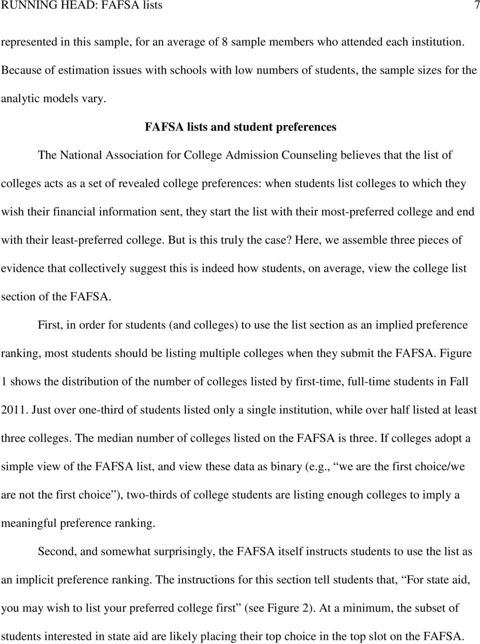 FAFSA lists and student preferences The National Association for College Admission Counseling believes that the list of colleges acts as a set of revealed college preferences: when students list