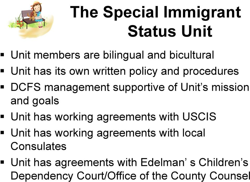 Unit has working agreements with USCIS Unit has working agreements with local Consulates