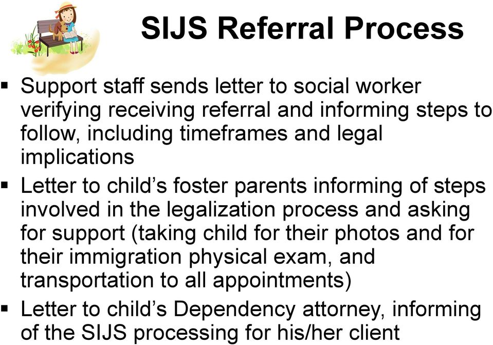 legalization process and asking for support (taking child for their photos and for their immigration physical exam, and