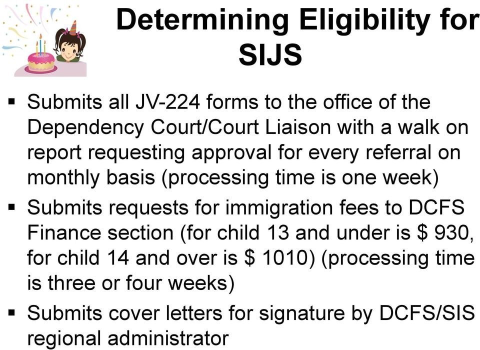 requests for immigration fees to DCFS Finance section (for child 13 and under is $ 930, for child 14 and over is $