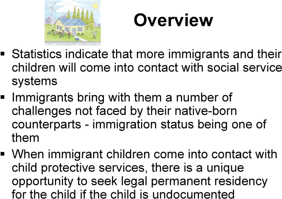 counterparts - immigration status being one of them When immigrant children come into contact with child