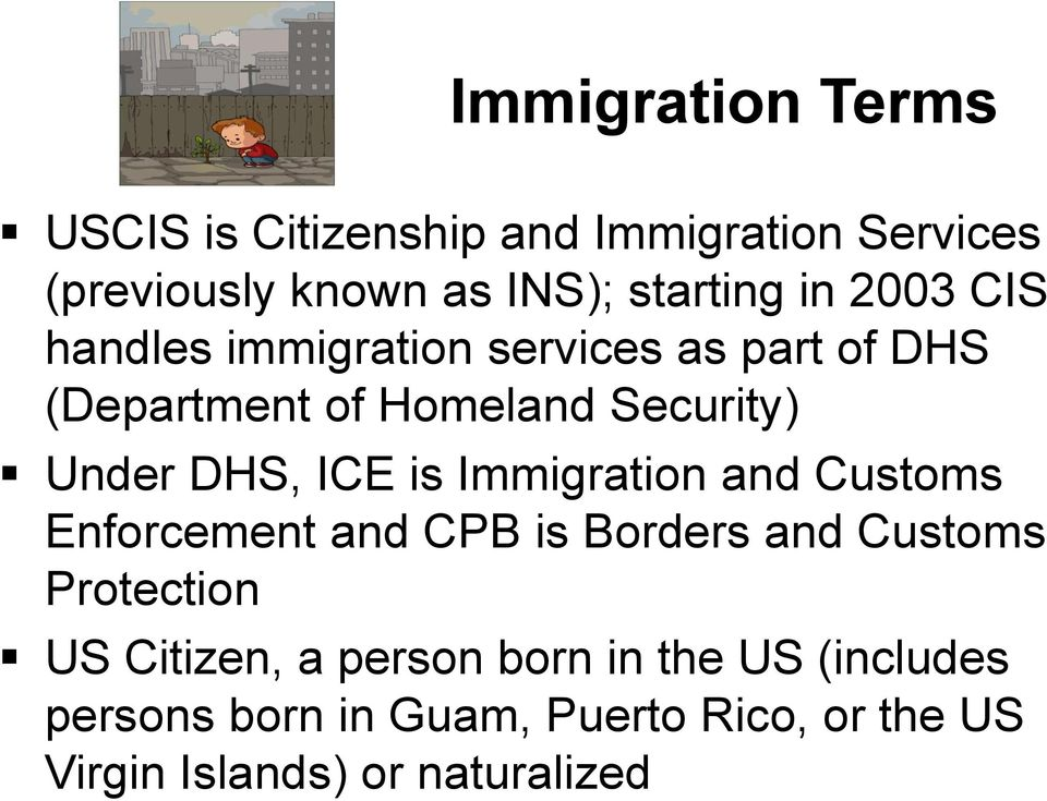 ICE is Immigration and Customs Enforcement and CPB is Borders and Customs Protection US Citizen, a