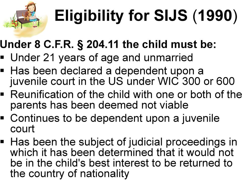 under WIC 300 or 600 Reunification of the child with one or both of the parents has been deemed not viable Continues to be