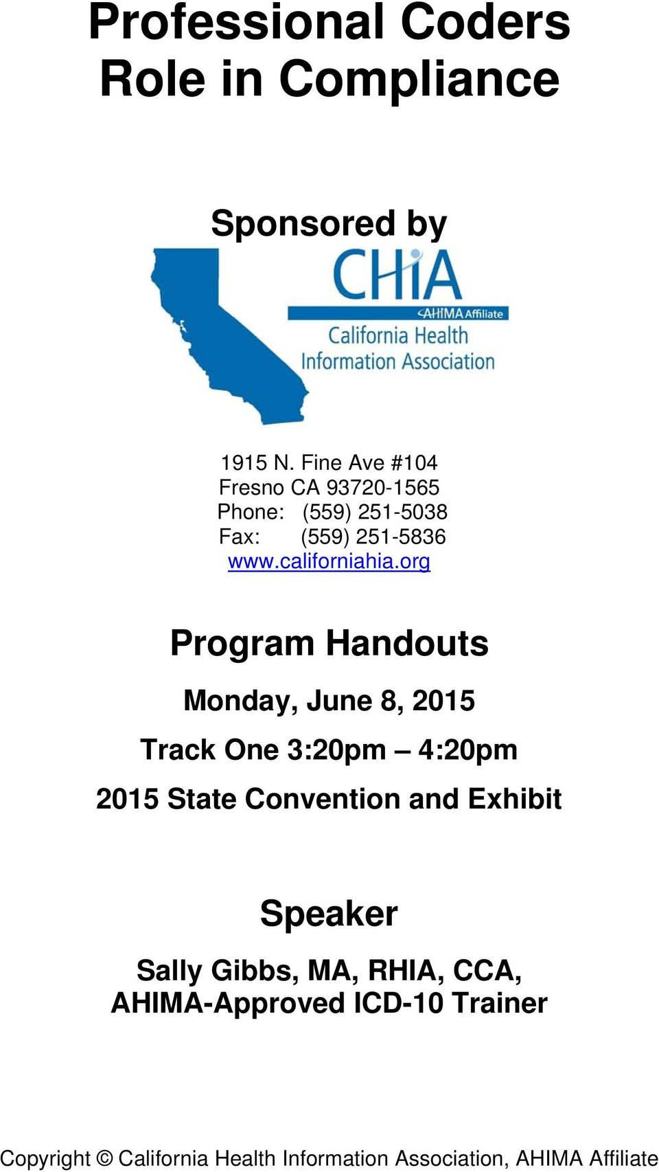 org Program Handouts Monday, June 8, 2015 Track One 3:20pm 4:20pm 2015 State Convention and