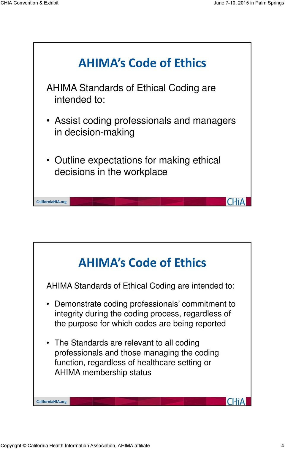 to integrity during the coding process, regardless of the purpose for which codes are being reported The Standards are relevant to all coding professionals and