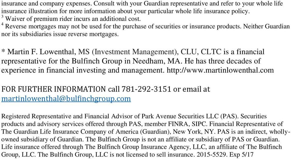 Neither Guardian nor its subsidiaries issue reverse mortgages. * Martin F. Lowenthal, MS (Investment Management), CLU, CLTC is a financial representative for the Bulfinch Group in Needham, MA.