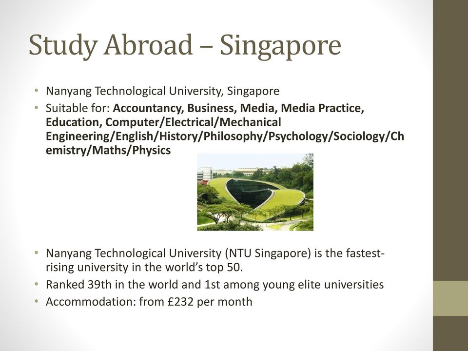 Engineering/English/History/Philosophy/Psychology/Sociology/Ch emistry/maths/physics Nanyang Technological